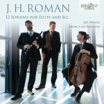 Johan Helmich Roman: 12 Sonatas for Flute and B. C.