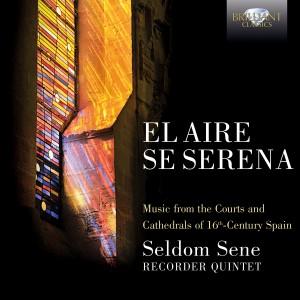 El aire se serena – 16th century Spanish music Seldom Sene