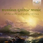 Cristiano Porqueddu – Various Composers: Russian Guitar Music of the 20th and 21st Centuries